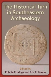 The Historical Turn in Southeastern Archaeology